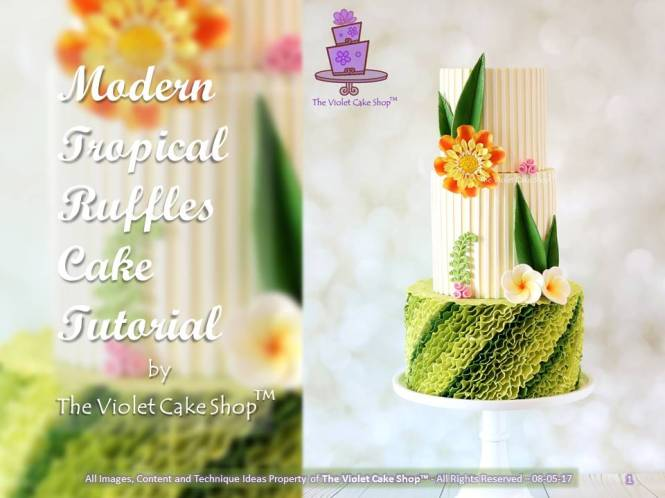 Modern Tropical Ruffles Wedding Cake Tutorial by The Violet Cake Shop - 08-05-17 - cover